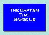 The Baptism that Saves Us